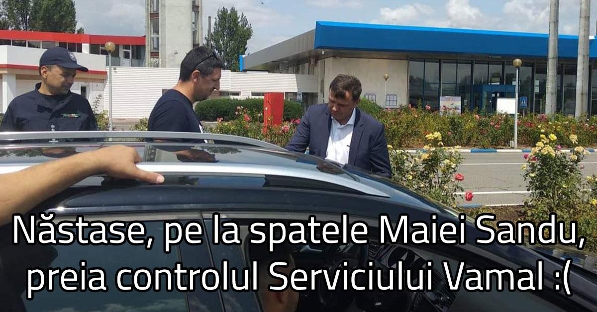 Năstase, pe la spatele Maiei Sandu, preia controlul Serviciului Vamal :(